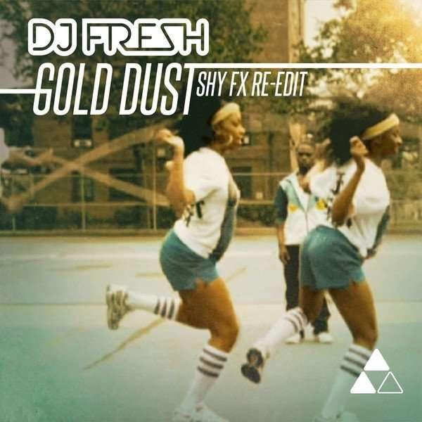 Dj fresh gold dust shy fx